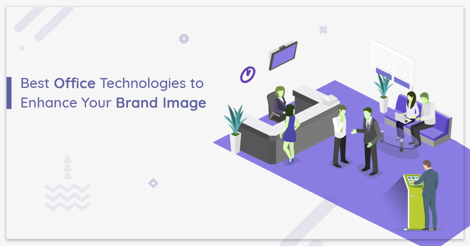 Best Office Technologies to Enhance Your Brand Image