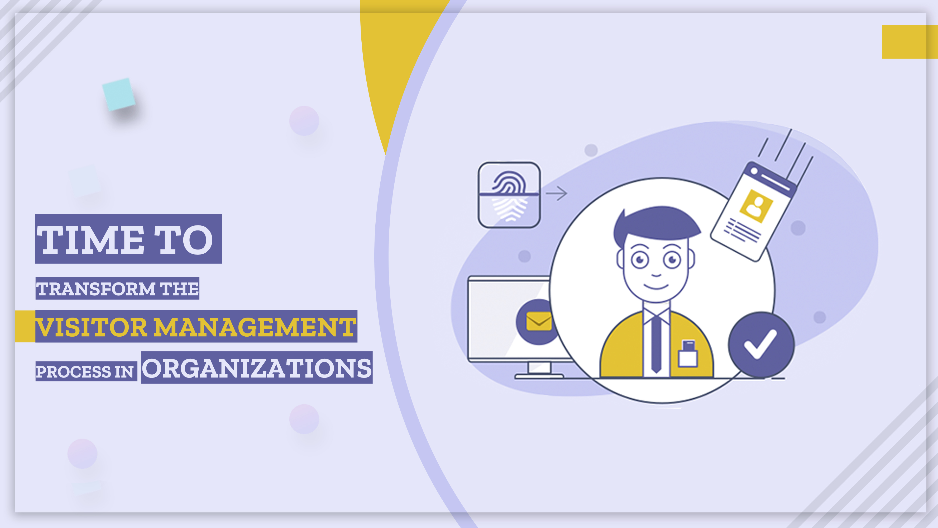 Time to Transform the Visitor Management Process in Organizations