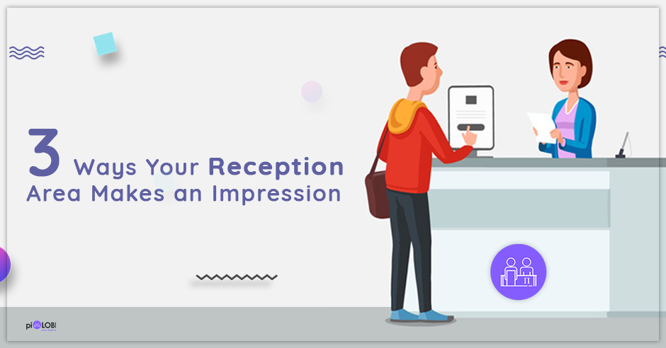3 Ways Your Reception Area Makes an Impression