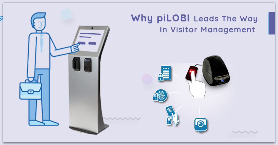 Why piLOBI Leads The Way In Visitor Management