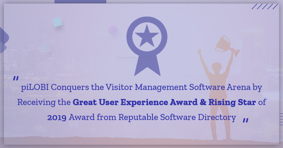 piLOBI Conquers the Visitor Management Software Arena by Receiving the Great User Experience Award and Rising Star of 2019 Award from Reputable Software Directory