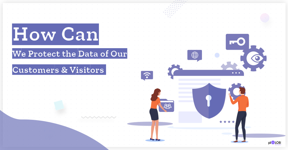 How Can We Protect the Data of Our Customers and Visitors?