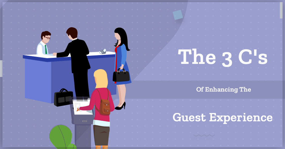 The 3C's of Enhancing The Guest Experience