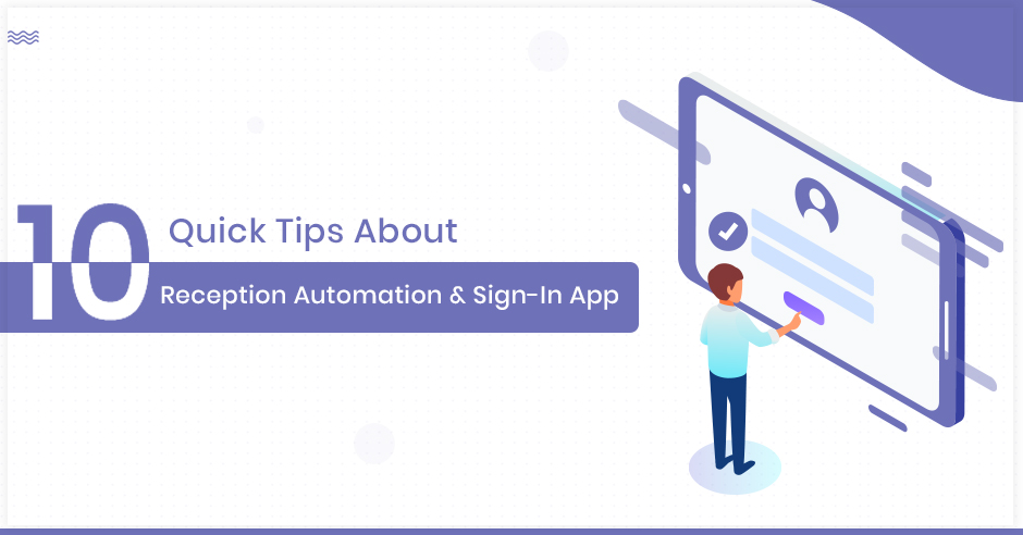 10 Quick Tips About Reception Automation and Sign-In App