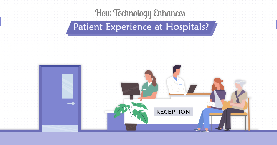 How Technology Enhances Patient Experience at Hospitals?