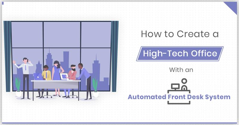 How to Create a High-Tech Office with an Automated Front Desk System