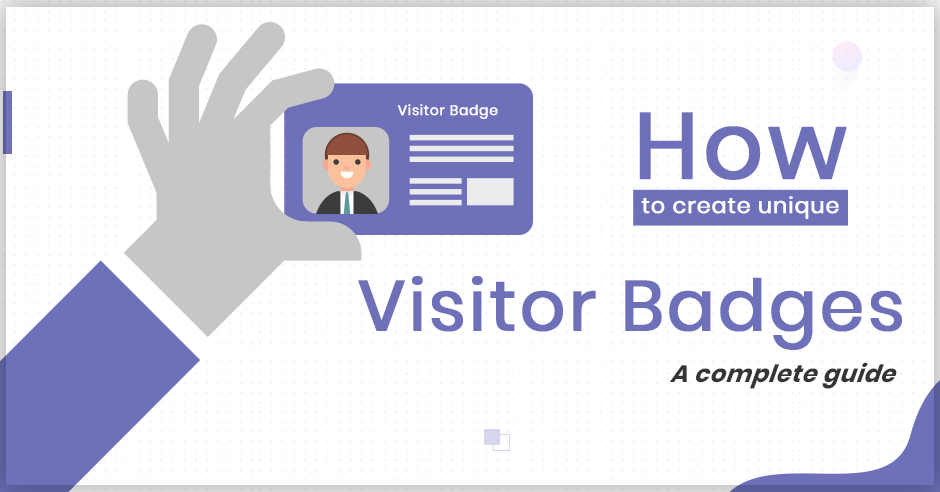 How to Create Unique Visitor Badges: A Complete Guide