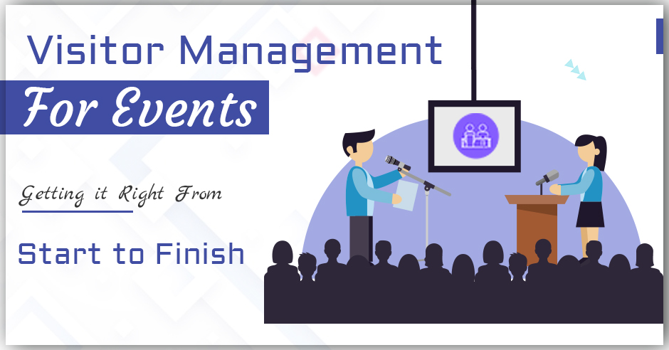 Visitor Management for Events: Getting it Right from Start to Finish