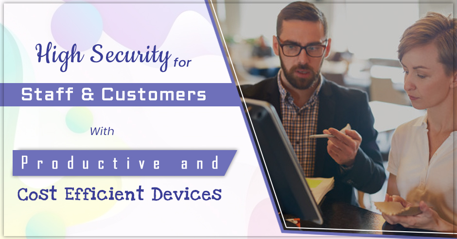 High Security for Staff and Customers with Productive and Cost-Efficient Devices
