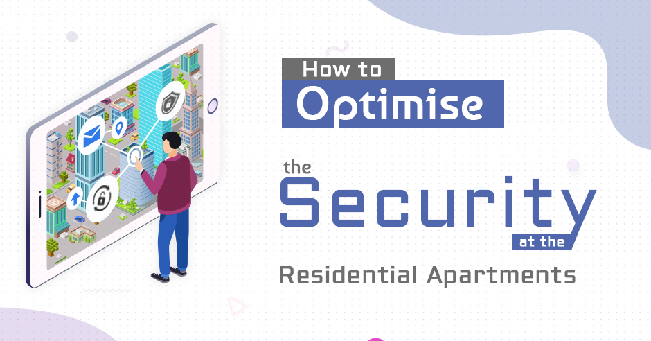 How to Optimize the Security at Residential Apartments