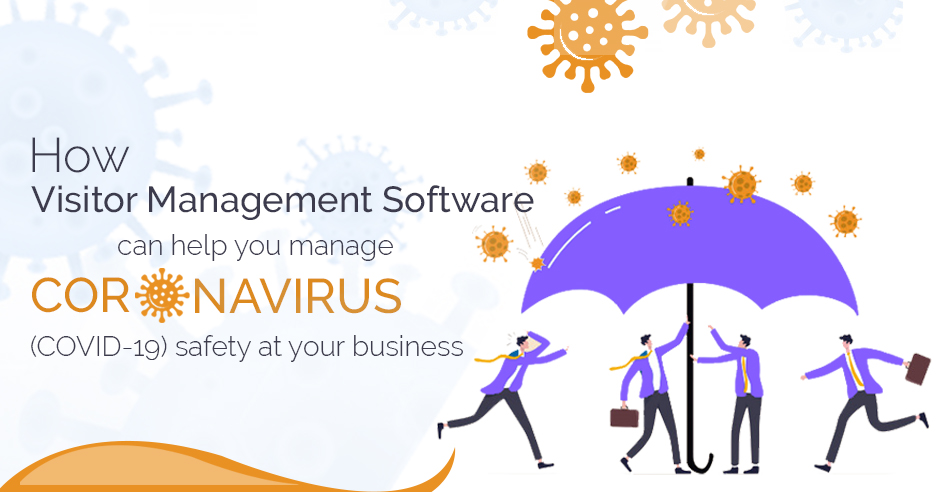 How Visitor Management Software Can Help You Manage Coronavirus (COVID-19) Safety at Your Business