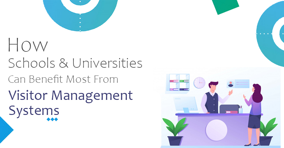 How Schools & Universities Can Benefit Most From Visitor Management Systems