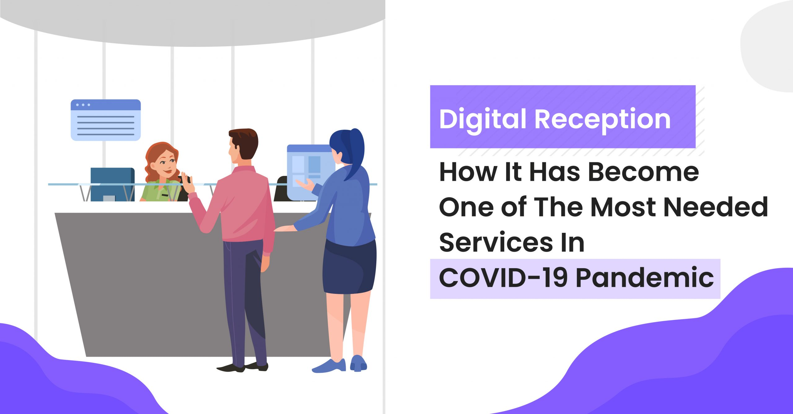Digital Reception – How It Has Become One of The Most Needed Services in Covid – 19 Pandemic
